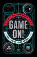 Game On!Video Game History from Pong and Pac-Man to Mario, Minecraft, and More【電子書籍】[ Dustin Hansen ]
