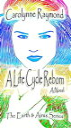 A Life Cycle Reborn The Earth Airus Series, 1【電子書籍】 Carolynne Raymond
