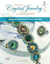 Creating Crystal Jewelry with Swarovski65 Sparkling Designs with Crystal Beads a...