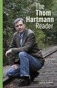 The Thom Hartmann Reader【電子書籍】[ Thom Hartmann ]