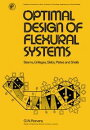 Optimal Design of Flexural Systems: Beams, Grillages, Slabs, Plates and Shells