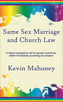 Same Sex Marriage and Church Law: A liberal evangelical call for greater inclusivity within Christianity acc��