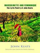 Masculinette and Femininique - The Lyric Poetry of John Keats