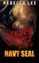 Luxury Nights with a Navy SEAL【電子書籍】[ Rebecca Lee ]