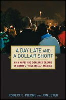 "A Day Late and a Dollar Short: High Hopes and Deferred Dreams in Obama's """"Post-Racial"""" America"