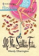 If the Stiletto Fits... (Mills & Boon M&B)