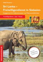 Sri Lanka - Freiwilligendienst in S?dasienEngagement f?r Elefantenwaisen und Meeresschildkr?ten【電子書籍】[ Nelly Thompson ]