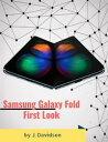 Samsung Galaxy Fold: First Look【電子書籍】[ J. Davidson ]