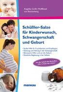 Sch��䏩�ler-Salze f���r Kinderwunsch, Schwangerschaft und Geburt
