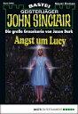 John Sinclair - Folge 0946Angst um Lucy【電子書籍】[ Jason Dark ]