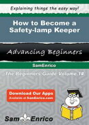 How to Become a Safety-lamp Keeper