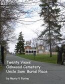 Twenty Views Oakwood Cemetery Uncle Sam Burial