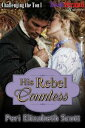 His Rebel Countess【電子書籍】[ Peri Elizabeth Scott ]