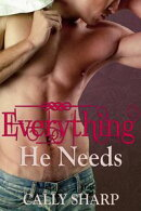 Everything He Needs