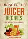 Juicing for Life Juicer Recipes: 100 Weight Loss Drinks.【電子書籍】[ George Sekonda ]