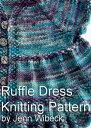 Ruffle Dress Baby Knitting Pattern【電子書籍】[ Jenn Wisbeck ]