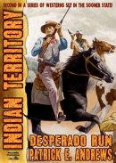 Desperado Run (An Indian Territory Western Book 2)