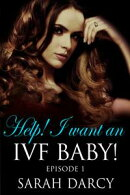 Help! I Want An IVF Baby!