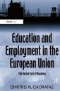 Education and Employment in the European UnionThe Social Cost of Business【電子書籍】[ Dimitris N. Chorafas ]