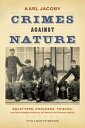 Crimes against NatureSquatters, Poachers, Thieves, and the Hidden Hist...
