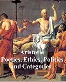 Aristotle: Poetics, Ethics, Politics, and Categories【電子書籍】[ Aristotle ]