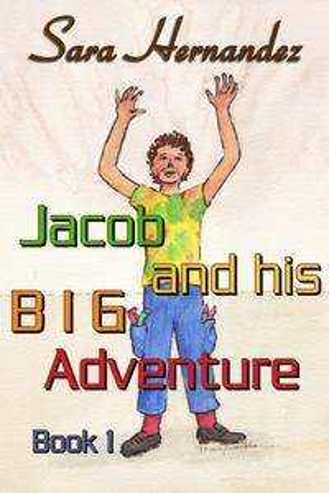 Jacob and his Big Adventure: Book 1【電子書籍】[ Sara Hernandez ]