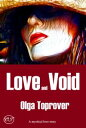 Love and Void【電子書籍】[ Olga Toprover ]