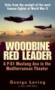 書, 雜誌, 漫畫 - Woodbine Red LeaderA P-51 Mustang Ace in the Mediterranean Theater【電子書籍】[ George Loving ]