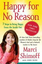 Happy for No Reason7 Steps to Being Happy from the Inside Out【電子書籍】[ Marci Shimoff ]
