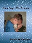 Alex Says His Prayers