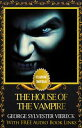 THE HOUSE OF THE VAMPIRE Classic Novels: New Illustrated【電子書籍】[ George Sylvester Viereck ]