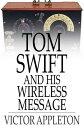 ショッピング Tom Swift and His Wireless MessageOr, The Castaways of Earthquake Island【電子書籍】[ Victor Appleton ]
