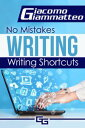 No Mistakes Writing, Volume I: Writing Shortcuts【電子書籍】[ Giacomo Giammatteo ]