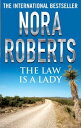 The Law is a Lady【電子書籍】[ Nora Roberts ]