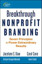 Breakthrough Nonprofit BrandingSeven Principles to Power Extraordinary Results【電子書籍】[ Jocelyne Daw ]