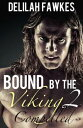 Bound by the Viking, Part 2: CompelledA Dark Erotica Mini-Series【電子書籍】[ Delilah Fawkes ]