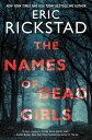 The Names of Dead Girls【電子書籍】[ Eric Rickstad ]