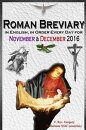 The Roman Breviary: in English, in Order, Every Day for November & December 2016