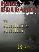 Kyle Brubaker And The Hairy Glifics: The Author's Author