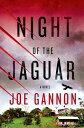 Night of the JaguarA Novel【電子書籍】[ Joe Gannon ]