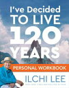 I've Decided to Live 120 Years Personal Workbook【電子書籍】[ Ilchi Lee ]