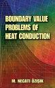 樂天商城 - Boundary Value Problems of Heat Conduction【電子書籍】[ M. Necati Ozisik ]