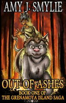 Out of Ashes: Book One of the Grenamoya Island Saga