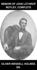 Memoir of John Lothrop Motley, Complete [con Glosario en Espa���ol]