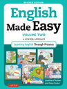 English Made Easy Volume Two A New ESL Approach: Learning English Through Pictures【電子書籍】 Jonathan Crichton