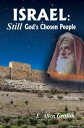 Israel, STILL God's Chosen People【電子書籍】[ E. Allen Griffith ]