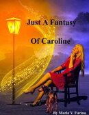 Just A Fantasy Of Caroline