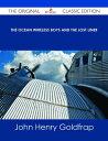 ショッピング The Ocean Wireless Boys and the Lost Liner - The Original Classic Edition【電子書籍】[ John Henry Goldfrap ]