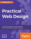 Practical Web DesignLearn the fundamentals of web design with HTML5, CSS3, Bootstrap, jQuery, and Vue.js