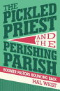 The Pickled Priest and the Perishing Parish